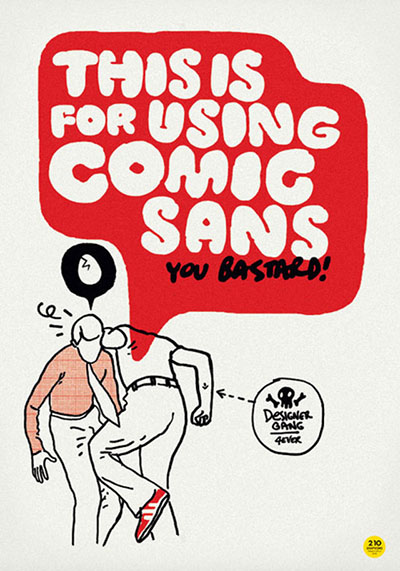 This is for using comix sans you bastard !